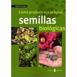 Cómo Producir sus Propias Semillas Biológicas Libros