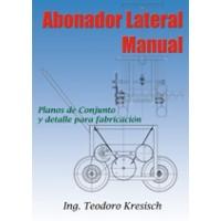 Abonador Lateral Manual. Planos Completos para Fabricación.