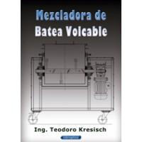 Mezclador de Batea Volcable. Planos Completos para Fabricar el Equipo.