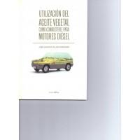 Utilización del Aceite Vegetal Como Combustible para Motores Diésel.