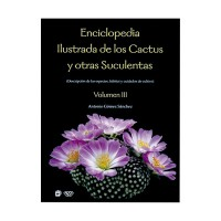 Enciclopedia Ilustrada de los Cactus Vol. III